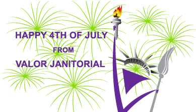Valor Janitorial, Happy Fourth of July message
